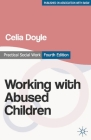 Working with Abused Children: Focus on the Child (BASW Practical Social Work) Cover Image