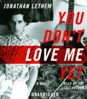You Don't Love Me Yet Cover Image