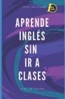 Aprende Inglés sin ir a Clases: Volumen 1 Cover Image