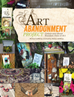 The Art Abandonment Project: Create and Share Random Acts of Art Cover Image