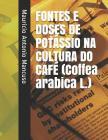 Fontes E Doses de Potássio Na Cultura Do Café (Coffea Arabica L.) Cover Image