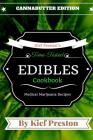 Kief Preston's Time-Tested Edibles Cookbook: : Medical Marijuana Recipes Cannabutter Edition Cover Image