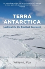 Terra Antarctica: Looking Into the Emptiest Continent Cover Image