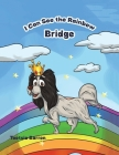 I Can See the Rainbow Bridge Cover Image