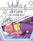 What is a Dream?: The Coloring Book! Cover Image