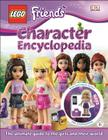 LEGO® FRIENDS Character Encyclopedia: The Ultimate Guide to the Girls and Their World Cover Image