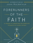 Forerunners of the Faith: 13 Lessons to Understand and Appreciate the Basics of Church History Cover Image