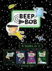 Beep and Bob 4 books in 1!: Too Much Space!; Party Crashers; Take Us to Your Sugar; Double Trouble Cover Image