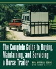 The Complete Guide to Buying, Maintaining, and Servicing a Horse Trailer Cover Image