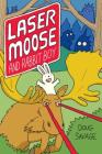 Laser Moose and Rabbit Boy (Laser Moose and Rabbit Boy series, Book 1) Cover Image