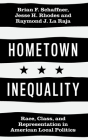 Hometown Inequality: Race, Class, and Representation in American Local Politics Cover Image