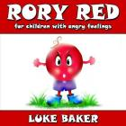 Rory Red: for children with angry feelings Cover Image