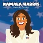 Kamala Harris Breaking Barriers: Kamala Harris Kids Book Cover Image
