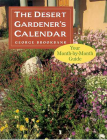 The Desert Gardener's Calendar: Your Month-by-Month Guide Cover Image