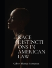 Race Distinctions in American Law Cover Image