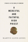 A Merciful and Faithful High Priest: Studies in the Book of Hebrews Cover Image