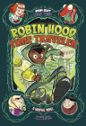 Robin Hood, Time Traveler: A Graphic Novel Cover Image