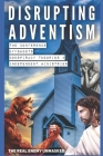 Disrupting Adventism: The Conference, Independent Ministries, and Offshoots Cover Image