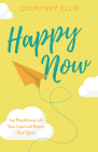 Happy Now: Let Playfulness Lift Your Load and Renew Your Spirit Cover Image