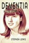 Dementia: A Love Story Cover Image