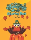 Thanksgiving Coloring Books For Kids: Thanksgiving Kids Coloring Book for Relax Coloring Practice and Meditation Cover Image