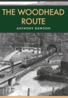 The Woodhead Route Cover Image