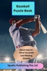Baseball Puzzle Book (Word Search, Word Scramble and Missing Vowels) Cover Image