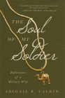 The Soul of My Soldier: Reflections of a Military Wife Cover Image