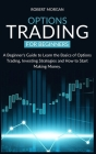Options Trading for Beginners: A Beginner's Guide to Learn the Basics of Options Trading, Investing Strategies and How to Start Making Money. Cover Image