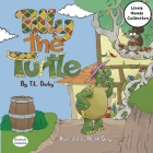 Tilly the Turtle Dyslexie Edition: Little Hands Collection Book #D1 Cover Image