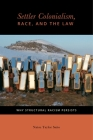Settler Colonialism, Race, and the Law: Why Structural Racism Persists (Citizenship and Migration in the Americas #2) Cover Image