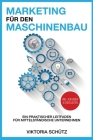 Marketing für den Maschinenbau: Ein praktischer Leitfaden für mittelständische Unternehmen Cover Image