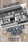 The Legendary Horseshoe Tavern: A Complete History Cover Image