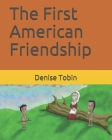 The First American Friendship Cover Image