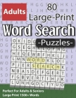 Large Print Word Search Puzzles: Perfect For Adults & Seniors: Word Search Puzzle Game Gift for Adults With Solutions ( Volume 9 ) Cover Image