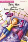 Riley Mae and the Rock Shocker Trek (Faithgirlz / The Good News Shoes #1) Cover Image