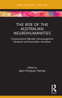 The Rise of the Australian Neurohumanities: Conversations Between Neurocognitive Research and Australian Literature Cover Image