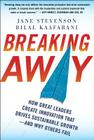 Breaking Away: How Great Leaders Create Innovation That Drives Sustainable Growth--And Why Others Fail Cover Image