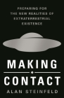 Making Contact: Preparing for the New Realities of Extraterrestrial Existence Cover Image