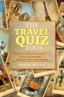 The Travel Quiz Book: Puzzles, Brain Teasers and Trivia Questions for People Who Love to Travel Cover Image