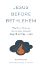 Jesus Before Bethlehem: What Every Christian Should Know About the Angel of the Lord Cover Image
