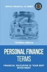 Personal Finance Terms - Financial Education Is Your Best Investment Cover Image