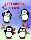 Sketchbook for Kids: Extra Large (8.5 x 11) inches, White Pages for Draw, Sketch & Doodle, Cute Penguins Sketchbook for Boys or Girls, Clas Cover Image