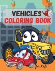 Vehicles Coloring Book for Kids: Trucks, Planes and Cars Coloring Book for Kids & Toddlers ! For Boys & Girls ages 2-4; 4-8 Cover Image