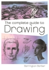 The Complete Guide to Drawing: A Practical Course for Artists Cover Image