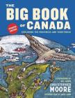 The Big Book of Canada (Updated Edition): Exploring the Provinces and Territories Cover Image