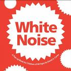 White Noise: A Pop-up Book for Children of All Ages Cover Image
