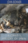A Child's History of Spain (Esprios Classics) Cover Image