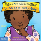 Voices Are Not for Yelling / La voz no es para gritar (Best Behavior® Board Book Series) Cover Image