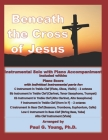Beneath the Cross of Jesus: Instrumental Solo with Piano Accompaniment Cover Image